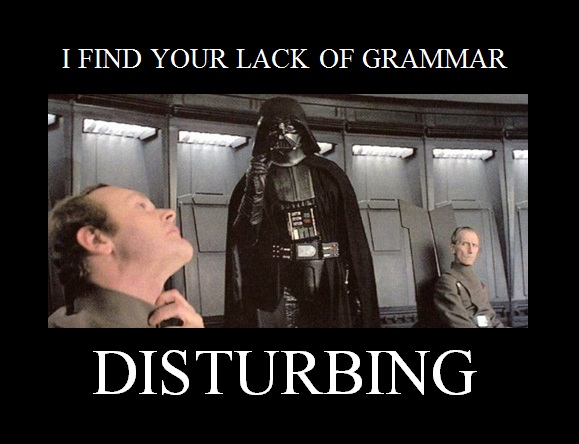 Star Wars disturbing grammer meme